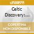 CELTIC DISCOVERY: CELTIC LOVE SONGS