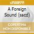 A FOREIGN SOUND (SACD)