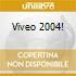 Viveo 2004!