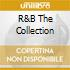 R&B/THE COLLECTION