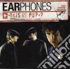 Earphones - This Is Pop?