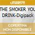 THE SMOKER YOU DRINK-Digipack