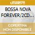 BOSSA NOVA FOREVER/2CD Special Price