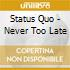 Status Quo - Never Too Late