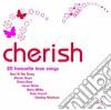 Cherish - 20 Favourite Love Songs
