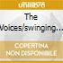 THE VOICES/SWINGING WITH.../2CD