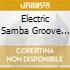 ELECTRIC SAMBA GROOVE VOL.2