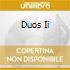 DUOS II