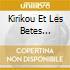 Kirikou Et Les Betes Sauvages