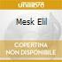 MESK ELIL