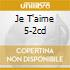 JE T'AIME 5-2CD