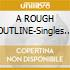A ROUGH OUTLINE-Singles 95-03/Ltd.3C