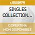 SINGLES COLLECTION (Japan Ed.)-3CD