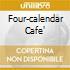 FOUR-CALENDAR CAFE'