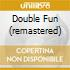 DOUBLE FUN (REMASTERED)