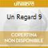 UN REGARD 9