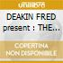 DEAKIN FRED present : THE TRIPTYCH  (BOX 3 CD)