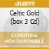 CELTIC GOLD  (BOX 3 CD)