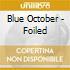 Blue October - Foiled