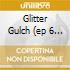 GLITTER GULCH (EP 6 TRACKS)