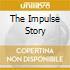 THE IMPULSE STORY