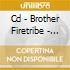 CD - BROTHER FIRETRIBE - FALSE METAL
