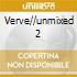 VERVE//UNMIXED 2