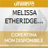 MELISSA ETHERIDGE (2cd Deluxe Ed.)