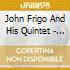 John Frigo And His Quintet - I Love John Frigo, He Swings
