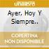 AYER, HOY Y SIEMPRE..