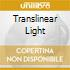 TRANSLINEAR LIGHT