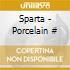 Sparta - Porcelain #