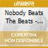 Nobody Beats The Beats - The Second Coming