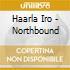 Haarla Iro - Northbound