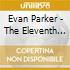 Evan Parker - The Eleventh Hour