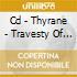 CD - THYRANE - TRAVESTY OF HEAVENLY ESSENCE