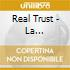 REAL TRUST! by Roberto Molinaro