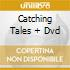 CATCHING TALES + DVD