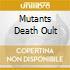 MUTANTS DEATH OULT
