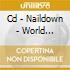 CD - NAILDOWN - WORLD DOMINATION
