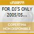 FOR DJ'S ONLY 2005/05 Dance Selectio
