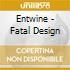CD - ENTWINE - FATAL DESIGN