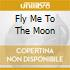 FLY ME TO THE MOON