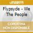 Flypsyde - We The People