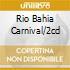 RIO BAHIA CARNIVAL/2CD