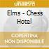 Elms - Chess Hotel