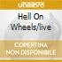 HELL ON WHEELS/LIVE