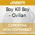 Boy Kill Boy - Civilian