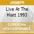 LIVE AT THE HIATT 1993