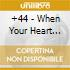 +44 - When Your Heart Stops Beat